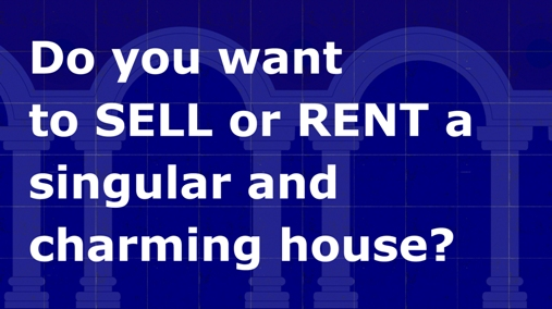 Do you want to sell or rent a singular and charming house?